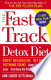 The Fast Track Detox Diet: Boost Metabolism, Get Rid of ...