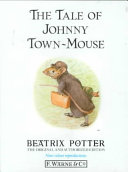Find The tale of Johnny Town-Mouse at Google Books
