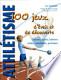 Athlétisme: 100 jeux d'éveil et de découverte