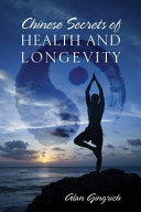 Find Chinese Secrets of Health and Longevity at Google Books