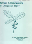 Silvical characteristics of American holly (Ilex opaca Ait.)