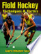 Field Hockey: Techniques and Tactics