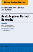 Find Adult Acquired Flatfoot Deformity, An Issue of Clinics in Podiatric Medicine and Surgery, E-Book at Google Books