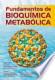 Fundamentos de bioquímica metabólica