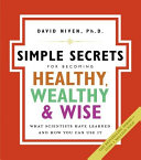 Find The Simple Secrets for Becoming Healthy, Wealthy, and Wise at Google Books
