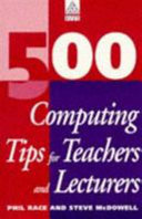 Find 500 Computing Tips for Teachers and Lecturers at Google Books