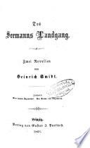 Des Seemanns Landgang: Zwei Novellen von Heinrich Smidt. ...