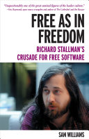 Find Free as in Freedom: Richard Stallman's Crusade for Free Software at Google Books