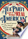 Tea Party Guide to Being a Real American: Arming Yourself Against ...