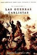 El carlismo y las guerras carlistas : hechos, hombre e ideas