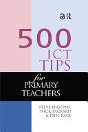 Find 500 ICT Tips for Primary Teachers at Google Books
