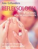 Refleksologia: w leczeniu bólów kręgosłupa
