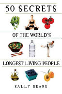 Find 50 Secrets of the World's Longest Living People at Google Books