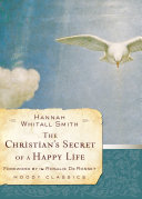 Find The Christian's Secret of a Happy Life at Google Books
