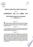 Reglamento provisional para gobierno de la Obra Pia de los Santos ...
