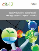 Find From Vitamins to Baked Goods: Real Applications of Organic Chemistry at Google Books
