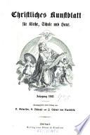 Christliches Kunstblatt für Kirche, Schule u. Haus