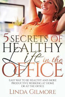 Find 5 Secrets of Healthy Life in the Office at Google Books