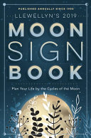 Find Llewellyn's 2019 Moon Sign Book at Google Books