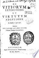 De vitiorum extinctione et virtutum adeptione libri duo