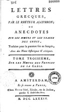Lettres grecques, par le rhéteur Alciphron, ou anecdotes sur ...