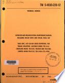 Operator and Organizational Maintenance Manual Including Repair ...