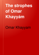 Find The Strophes of Omar Khayyám at Google Books