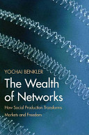 Find The Wealth of Networks: How Social Production Transforms Markets and Freedom at Google Books