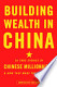 Building Wealth in China: 36 True Stories of Chinese ...