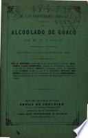 De las propiedades y del uso del alcoolado de guaco: esperimentado ...