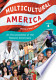 Multicultural America: An Encyclopedia of the Newest ...