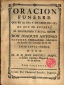 Oración Fúnebre que en el dia 8 de Abril de 1783 en que se ...