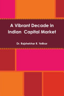 Find A Vibrant Decade in Indian Capital Market at Google Books