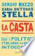 La casta: Così i politici italiani sono diventati intoccabili