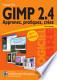 Gimp 2.4: Apprenez, pratiquez, créez