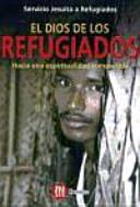 El Dios de Los Refugiados: Hacia Una Espiritualidad Compartida