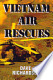 Vietnam Air Rescues: Up in the Air, Depending on Prayer