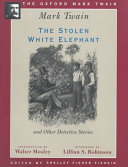 Find The stolen white elephant and other detective stories at Google Books