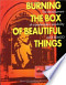 Burning the box of beautiful things: the development of a ...