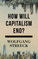 Find How Will Capitalism End? at Google Books