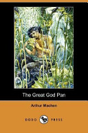Find The Great God Pan (Dodo Press) at Google Books