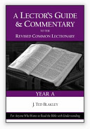Find A Lector's Guide and Commentary to the Revised Common Lectionary, Year A at Google Books