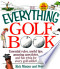 The Everything Golf Book: Essential Rules, Useful Tips, ...