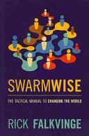 Find Swarmwise: The Tactical Manual to Changing the World at Google Books