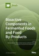 Find Bioactive Components in Fermented Foods and Food By-Products at Google Books