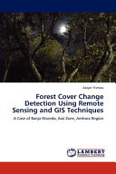 Forest Cover Change Detection Using Remote Sensing and GIS ...