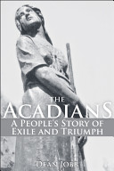 the acadians  a peoples story of exile and triumph