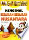 Mengenal Kerajaan-Kerajaan Nusantara
