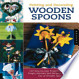 Painting and Decorating Wooden Spoons: 115 Step-by-step Projects ...