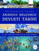 Malazgirt'ten vatana Anadolu Selçuklu devleti